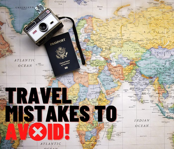 Improve your trips by avoiding these travel mistakes!